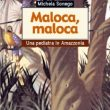 Maloca, Maloca di Michela Sonego